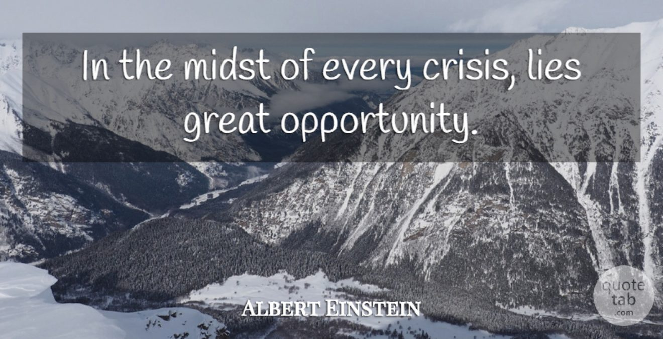 Opportunities in Crisis